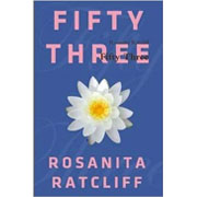 Fifty-three by Rosanita Ratcliff