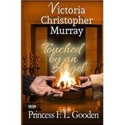 Touched By An Angel  by Victoria Christopher Murray with Princess F.L. Gooden